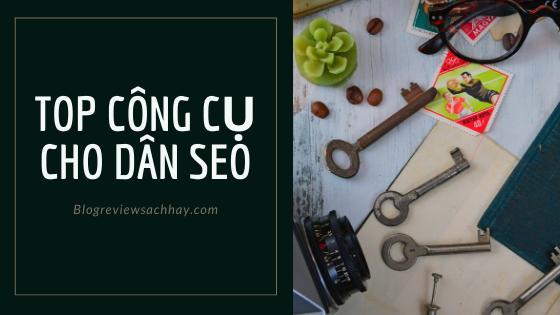 Top các công cụ cho dân SEO - Blogreviewsachhay.com
