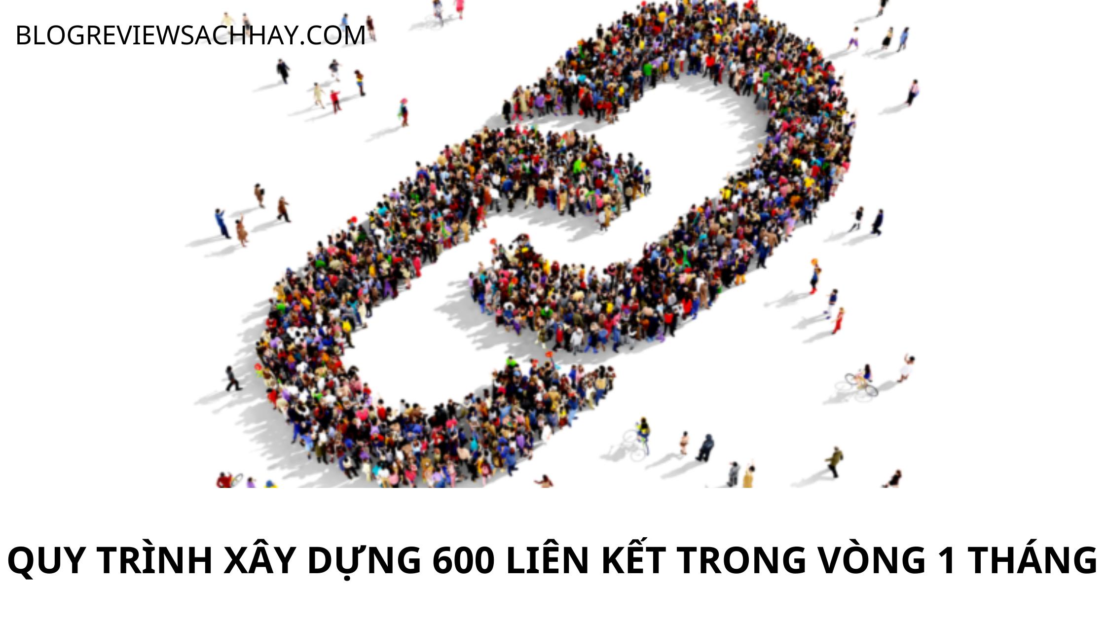 XÂY DỰNG 600 LIÊN KẾT TRONG 1 THÁNG - BACKLINK - YẾU TỐ OFF PAGE