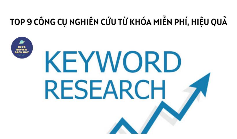 top 9 công cụ nghiên cứu từ khóa miễn phí - keyword tool - blog review sách hay - dịch vụ viết bài chuẩn SEO