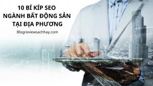 SEO bất động sản: 10 mẹo giúp bạn thống trị tìm kiếm địa phương - dịch vụ viết bài chuẩn SEO - Blog review sách hay