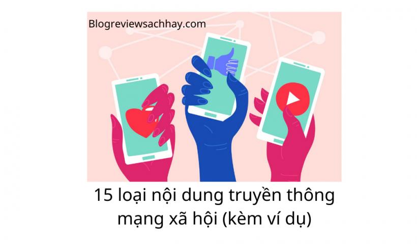 15 loại nội dung truyền thông mạng xã hội (kèm ví dụ về ý tưởng và nguồn cảm hứng) - dịch vụ viết content giá rẻ - blog review sách hay